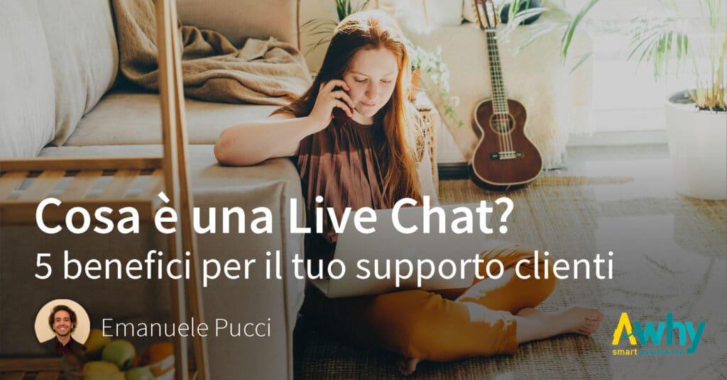 Cosa è una live chat? 5 benefici per il tuo supporto clienti